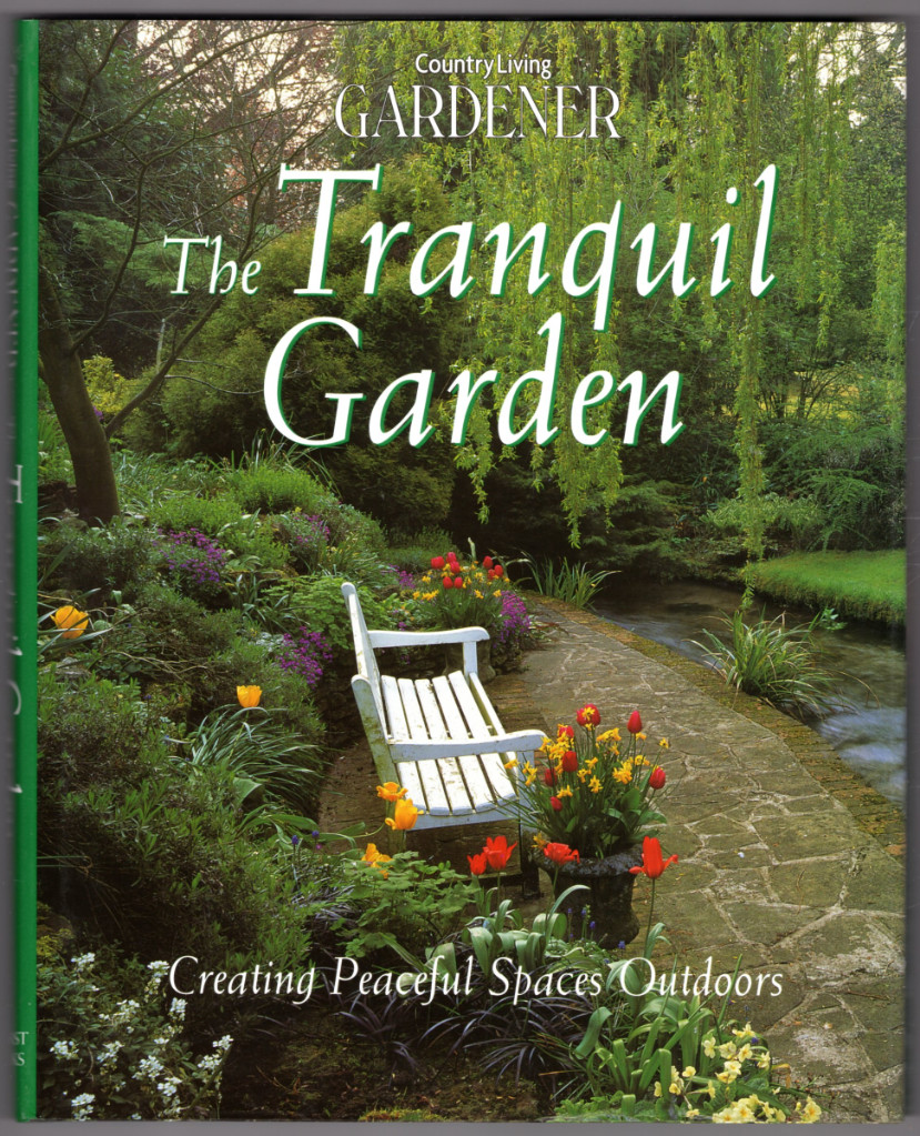 Image 0 of Country Living Gardener The Tranquil Garden: Creating Peaceful Spaces Outdoors