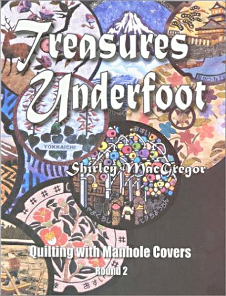 Image 0 of Treasures Underfoot : Quilting With Manhole Covers - Round 2