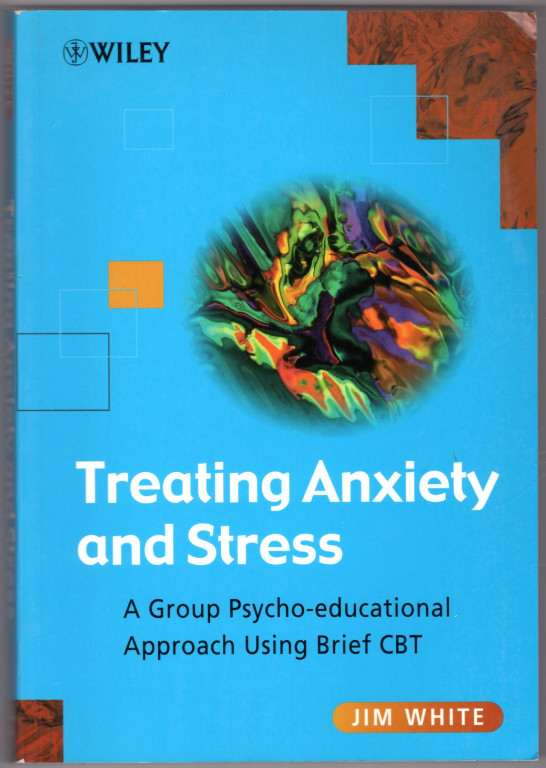 Image 0 of Treating Anxiety and Stress: A Group Psycho-Educational Approach Using Brief CBT