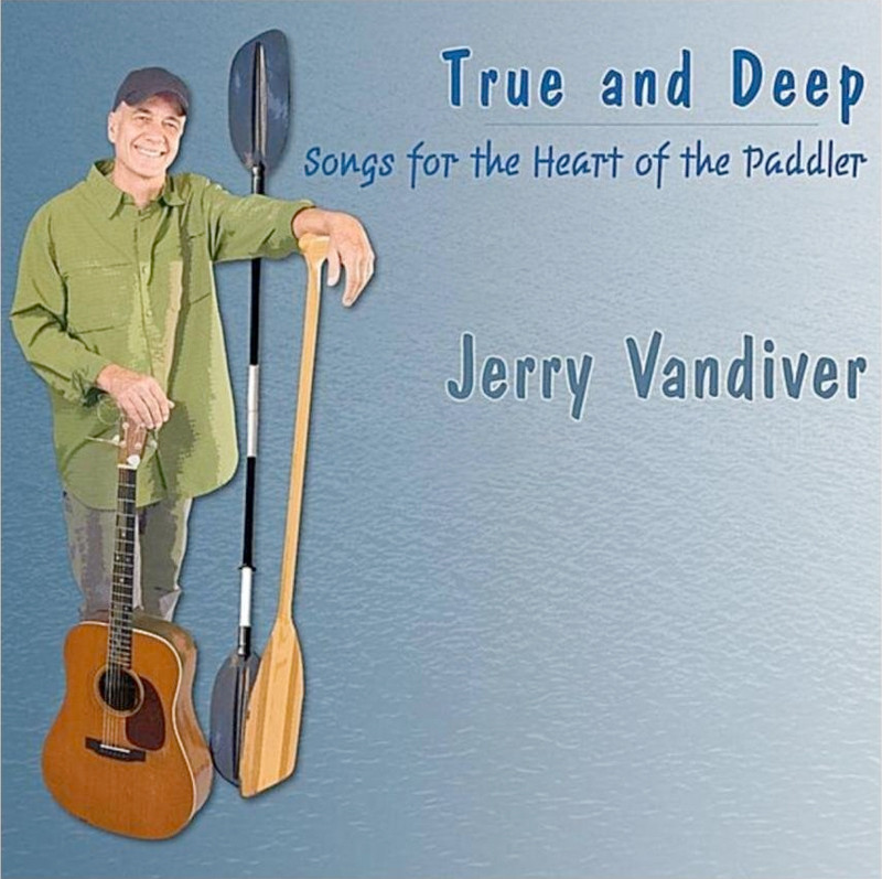 Image 0 of True and Deep: Songs for the Heart of the Paddler