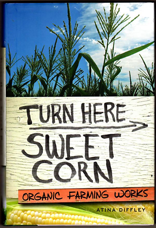 Image 0 of Turn Here Sweet Corn: Organic Farming Works (Fesler-Lampert Minnesota Heritage B