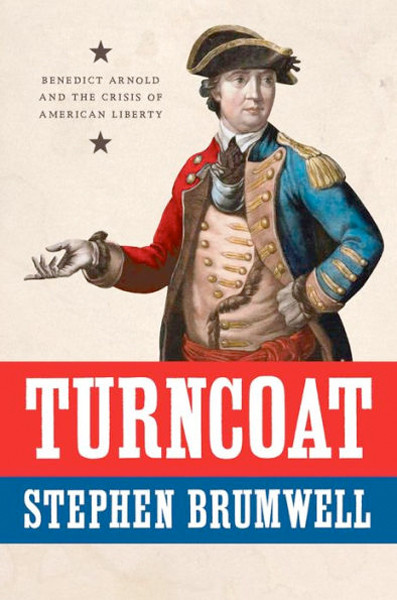 Image 0 of Turncoat: Benedict Arnold and the Crisis of American Liberty