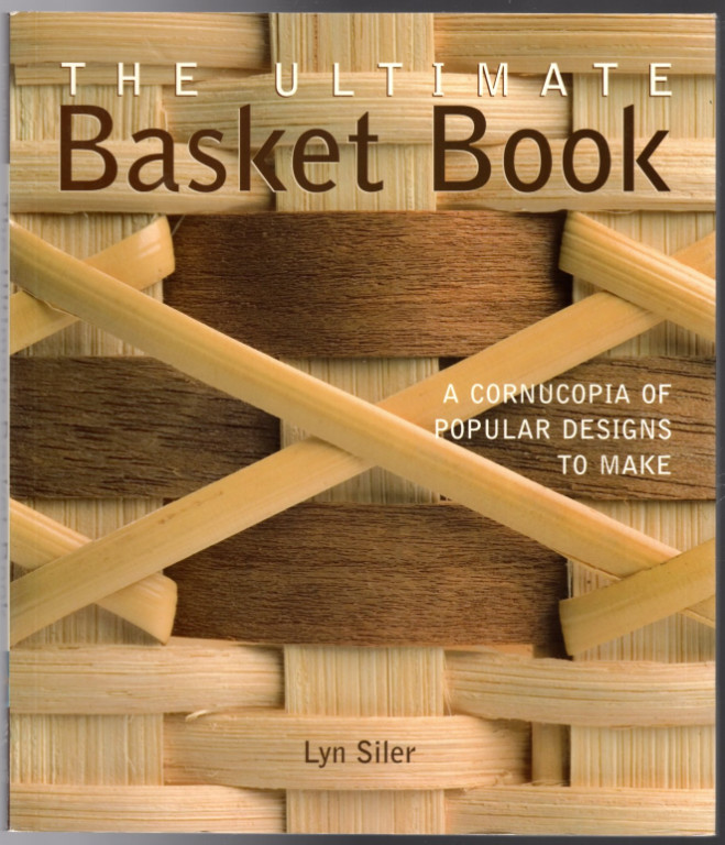 Image 0 of The Ultimate Basket Book: A Cornucopia of Popular Designs to Make