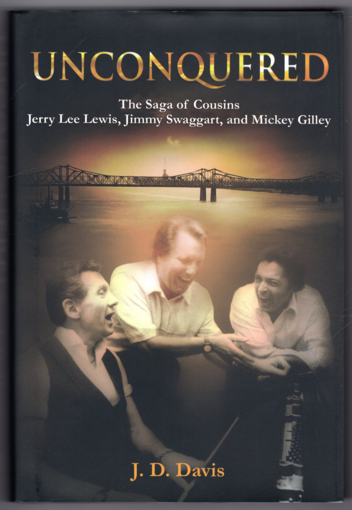 Image 0 of Unconquered: The Saga of Cousins Jerry Lee Lewis, Jimmy Swaggart, and Mickey Gil