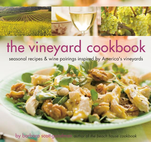 Image 0 of The Vineyard Cookbook: Seasonal Recipes & Wine Pairings Inspired by America's Vi