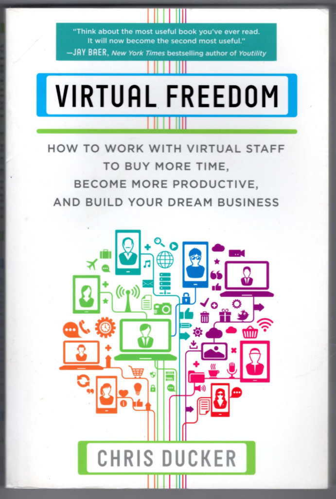 Image 0 of Virtual Freedom: How to Work with Virtual Staff to Buy More Time, Become More Pr