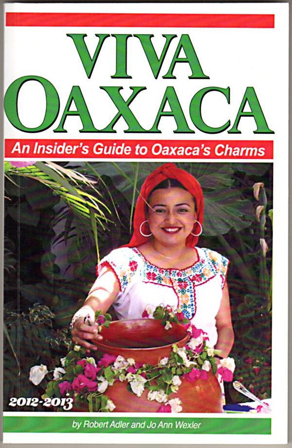 Image 0 of Viva Oaxaca: An Insider's Guide to Oaxaca's Charms: 2012-2013