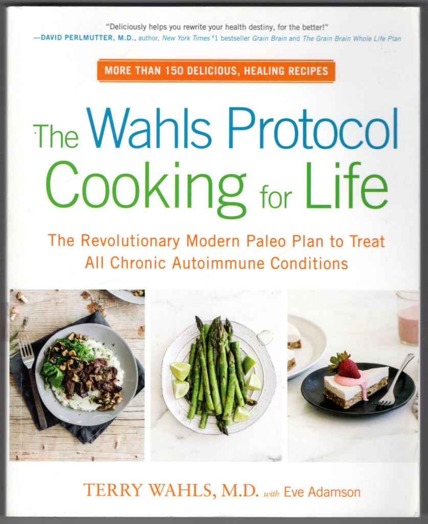 Image 0 of The Wahls Protocol Cooking for Life: The Revolutionary Modern Paleo Plan to Trea
