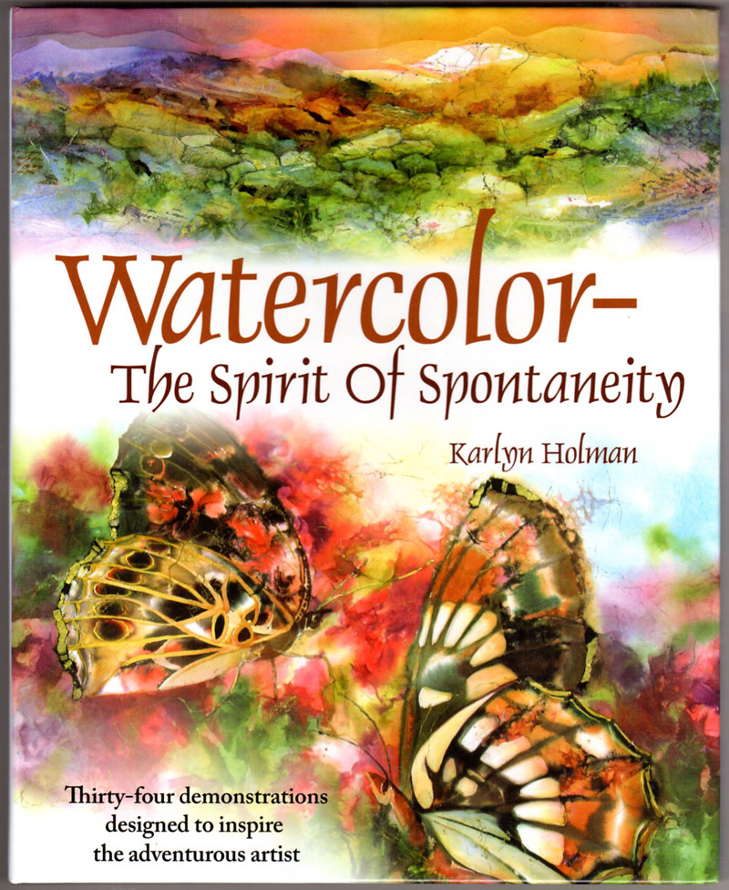 Image 0 of Watercolor--The Spirit of Spontaneity: Thirty-Four Demonstrations Designed to In