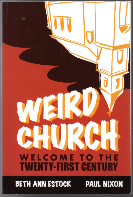 Image 0 of Weird Church: Welcome to the Twenty-First Century