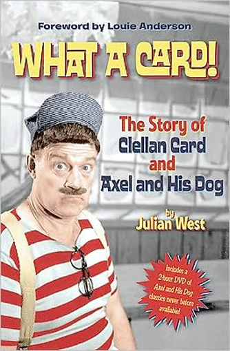 Image 0 of What a Card!: The Story of Clellan Card and Axel and His Dog [with DVD]
