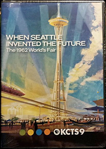 Image 0 of When Seattle Invented the Future: The 1962 World's Fair