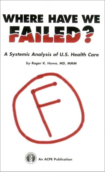 Image 0 of Where Have We Failed?: A Systemic Analysis of U.S. Health Care