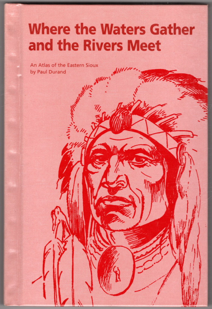 Image 0 of Where the Waters Gather and the Rivers Meet: An Atlas of the Eastern Sioux