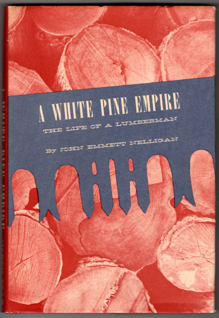 Image 0 of A White Pine Empire: The Life of a Lumberman