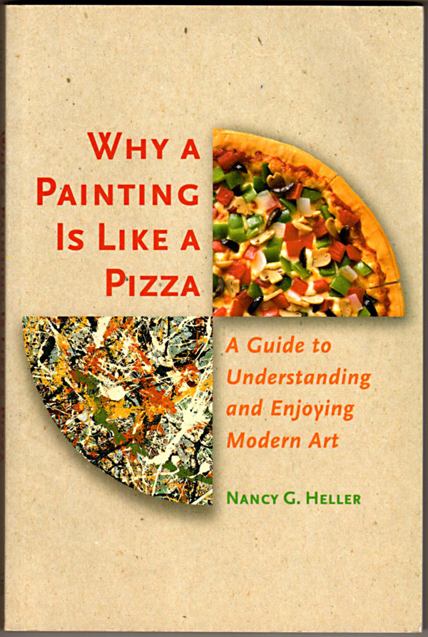 Image 0 of Why a Painting Is Like a Pizza: A Guide to Understanding and Enjoying Modern Art