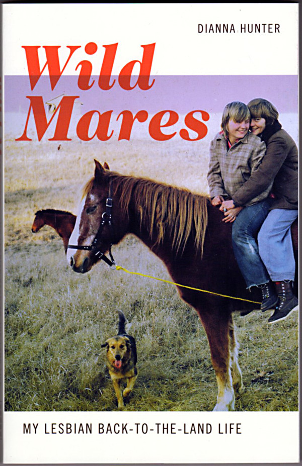 Image 0 of Wild Mares: My Lesbian Back-to-the-Land Life
