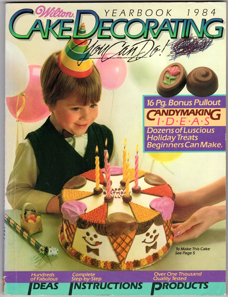 Image 0 of Wilton Cake Decorating! 1984 Yearbook: You Can Do!