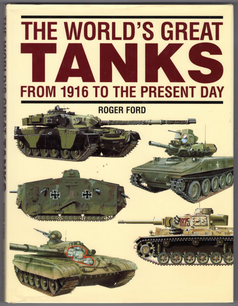 Image 0 of The World's Great Tanks: From 1916 to the Present Day