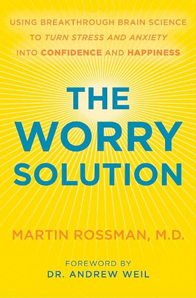 Image 0 of The Worry Solution: Using Breakthrough Brain Science to Turn Stress and Anxiety