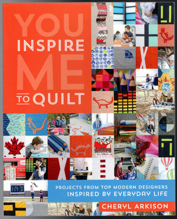 Image 0 of You Inspire Me to Quilt: Projects from Top Modern Designers Inspired by Everyday