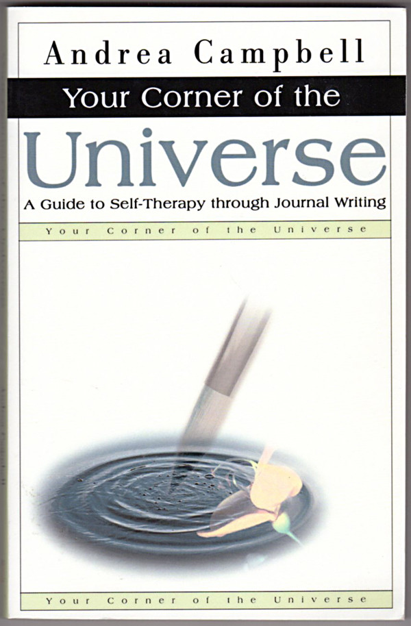 Image 0 of Your Corner of the Universe: A Guide to Self-Therapy through Journal Writing
