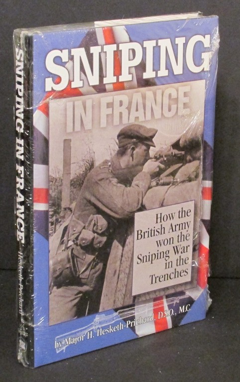 Image for Sniping in France With Notes on the Scientific Training of Scouts, Observers, and Snipers