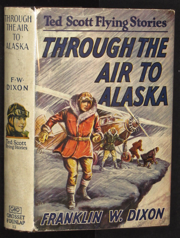 Image for Through the air to Alaska;: Or, Ted Scott's search in Nugget Valley, (Ted Scott flying stories,12)
