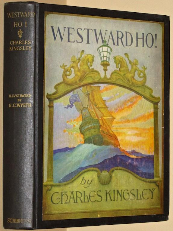 Image for Westward Ho! - Charles Kingsley - N.C.Wyeth Illustrations
